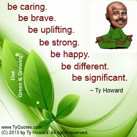 Ty Howard Be Caring Quote