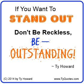 Ty Howard Be Outstanding Not Reckless Quote