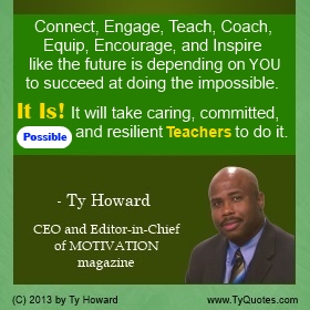 Ty Howard on Motivating Teachers, Quotes for Teachers, Caring Teacher Quote