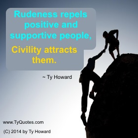 Ty Howard on Civility, Civility Quotes for Teachers Educators Administrators