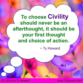 Ty Howard on Civility, Civility Quotes for Teachers Educators Administrators, Quotes on Civility