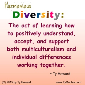 Ty Howard on Diversity, Quotes on Diversity, Diversity Quotes for Teachers, Quotes on Diversity, Quotes for Diversity School Counselors