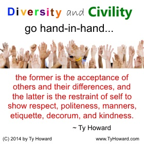 Ty Howard Quote on Diversity, Inspirational Quotes on Diversity, Quotes on Civility, Diversity Quotes, Quotes on Diversity, Civility Quotes