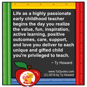 Ty Howard on Teaching, Quotes for High School Teachers, Motivational Quotes for Early Childhood Teachers Educators, Quotes on Education, Quotes for Education