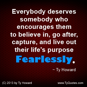 Ty Howard Fearless Quote
