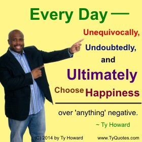 Ty Howard on Happiness, Happy Quotes, Quotes for Teachers Educators, Quotes on Happiness