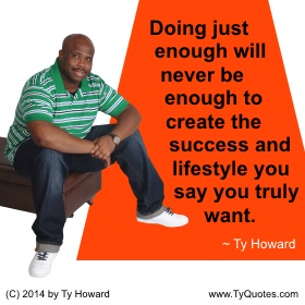 Ty Howard on Doing Just Enough Quote
