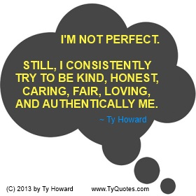 Ty Howard Not Perfect Quote