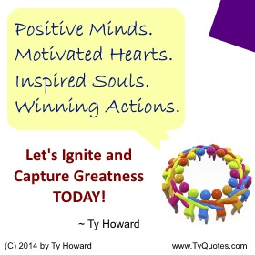 Ty Howard on Positive Thinking, Quotes on Attitude, Team Building Quotes for Teachers, Teamwork Quotes for Administrators, Motivational Quotes for School Counselors
