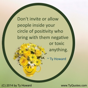 Ty Howard on Positivity, Quotes on Choosing Friends Wisely, Quotes for Teachers Educators Administrators