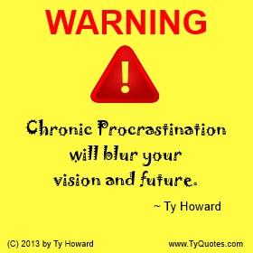 Ty Howard Procrastination Quote
