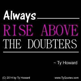 Ty Howard Rise Above Quote
