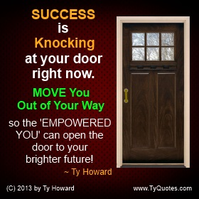 Ty Howard Success Knocking Quote